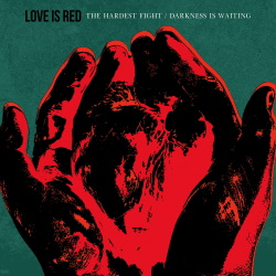 Love Is Red - Darkness Is Waiting