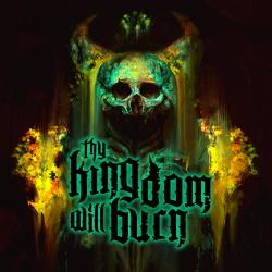 Thy Kingdom Will Burn - Thy Kingdom Will Burn