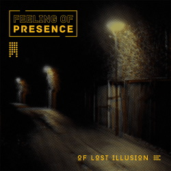 Feeling Of Presence - Of Lost Illusion